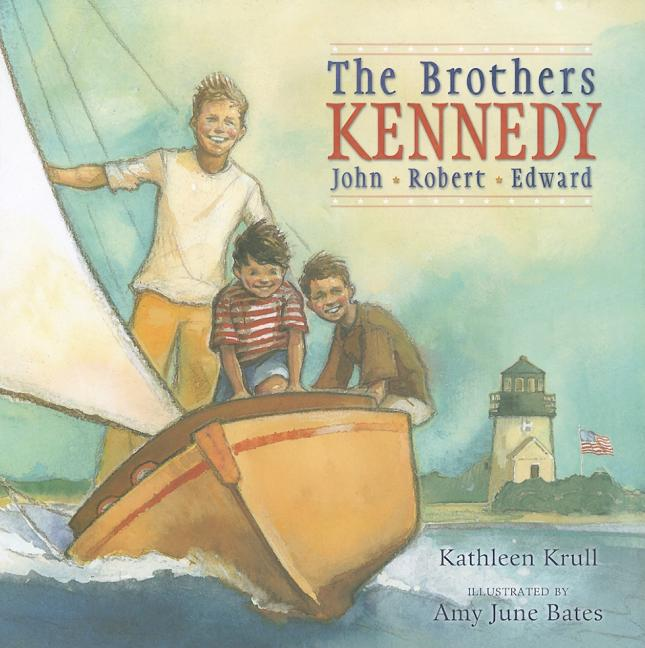 The Brothers Kennedy: John, Robert, Edward