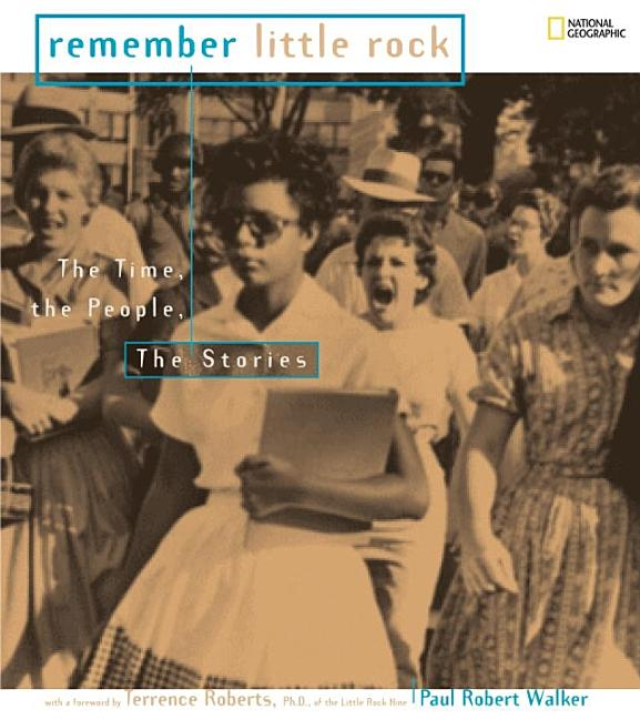 Remember Little Rock: The Time, the People, the Stories