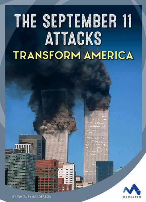 The September 11 Attacks Transform America