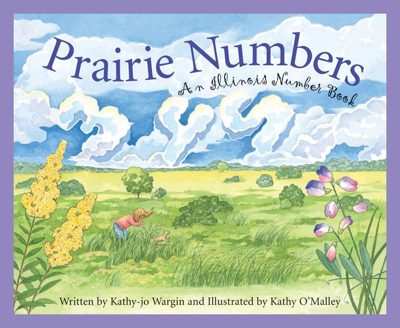 Prairie Numbers: An Illinois Number Book