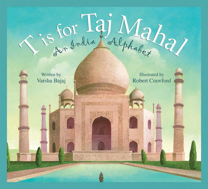 T is for Taj Mahal: An India Alphabet