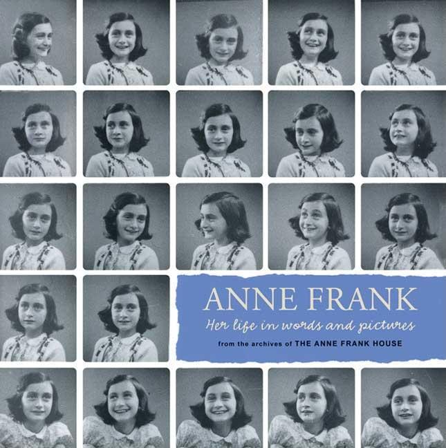 Anne Frank: Her Life in Words and Pictures