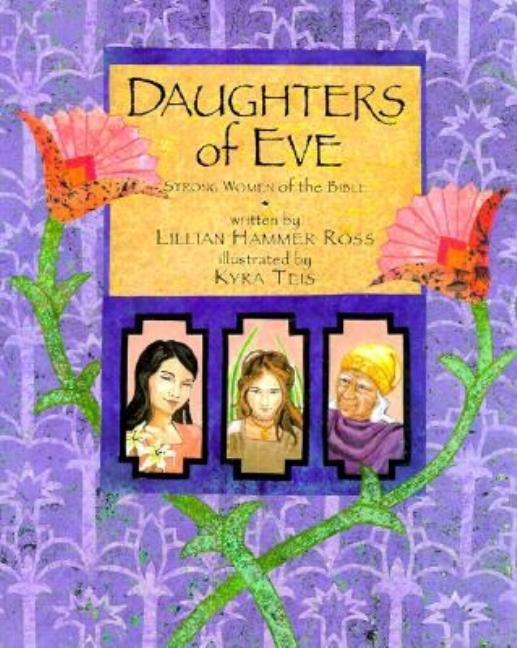 Daughters of Eve: Strong Women of the Bible