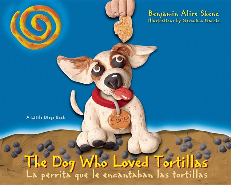 Dog Who Loved Tortillas, The / La perrita que le encantaban las tortillas