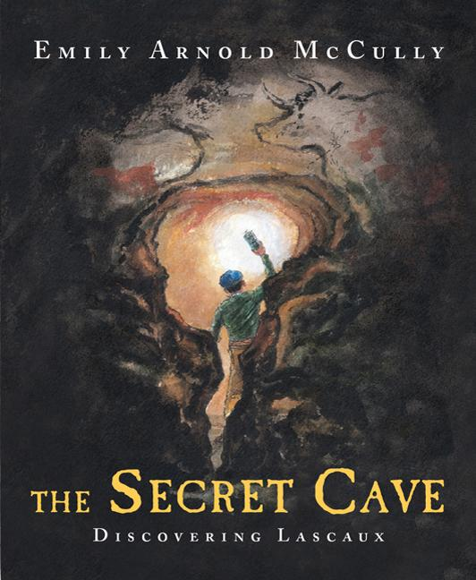 The Secret Cave: Discovering Lascaux