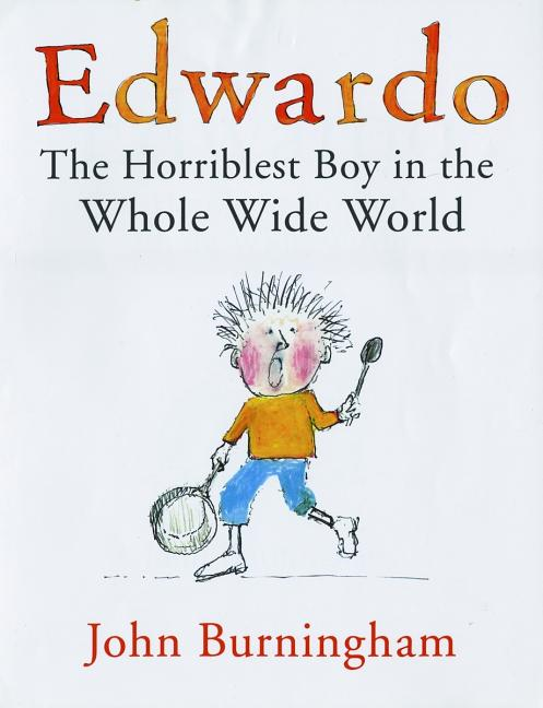 Edwardo: The Horriblest Boy in the Whole Wide World