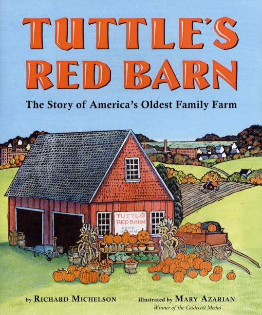 Tuttle's Red Barn: The Story of America's Oldest Family Farm