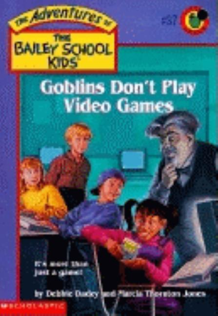 Goblins Don't Play Video Games