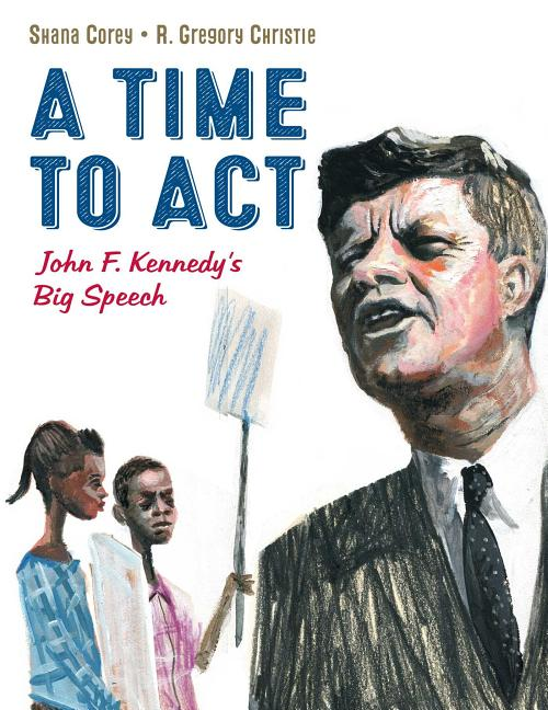 A Time to Act: John F. Kennedy's Big Speech