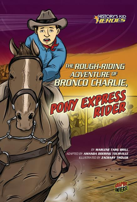 The Rough-Riding Adventure of Bronco Charlie: Pony Express Rider