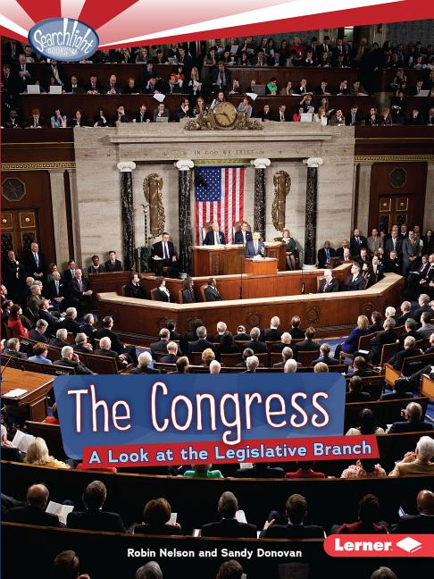 The Congress: A Look at the Legislative Branch