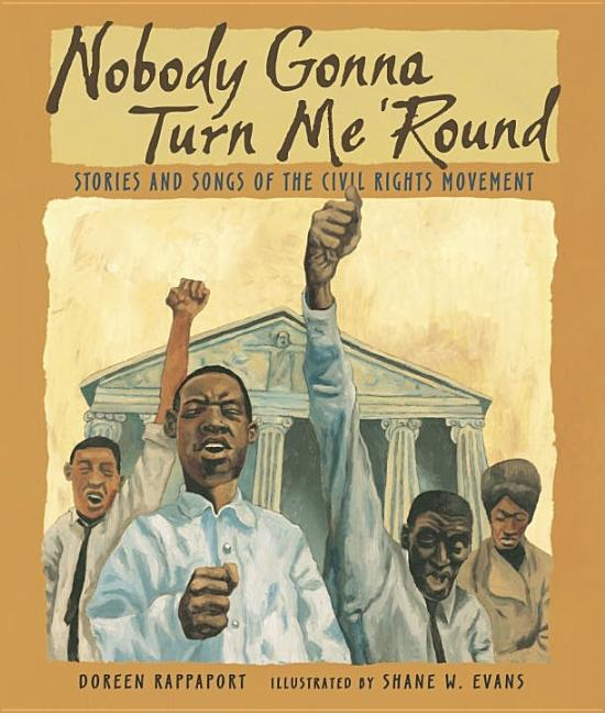 Nobody Gonna Turn Me 'Round: Stories and Songs of the Civil Rights Movement