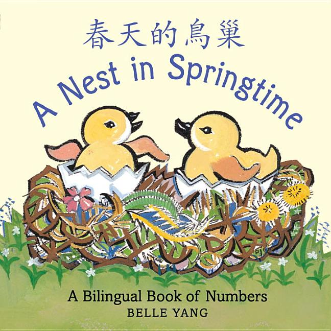Nest in Springtime, A: A Bilingual Book of Numbers