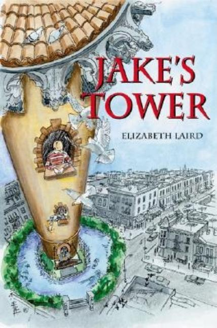 Jake's Tower: The Story of a Boy's Triumph Over Cruelty