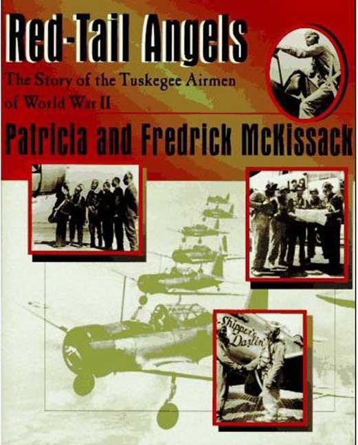 Red-Tail Angels: The Story of the Tuskegee Airmen of World War II