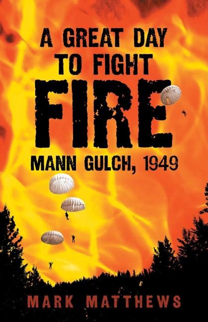 Great Day to Fight Fire: Mann Gulch, 1949