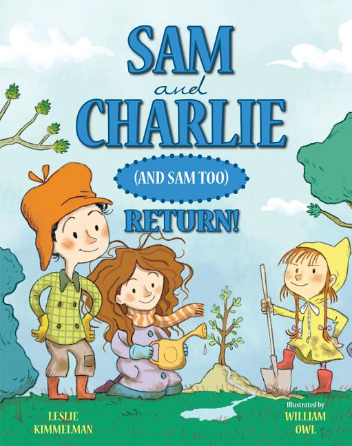 Sam and Charlie (and Sam Too) Return!