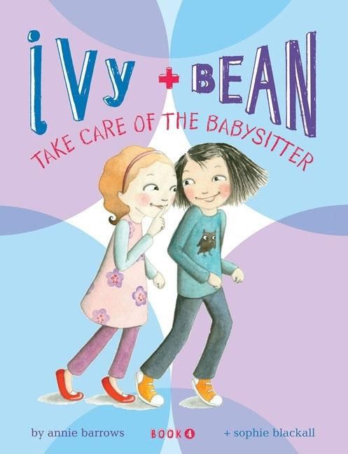 Ivy and Bean Take Care of the Babysitter