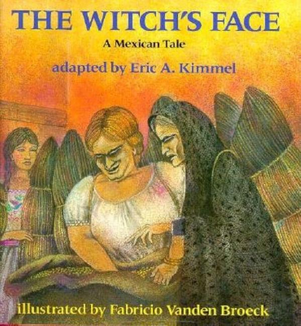 The Witch's Face: A Mexican Tale
