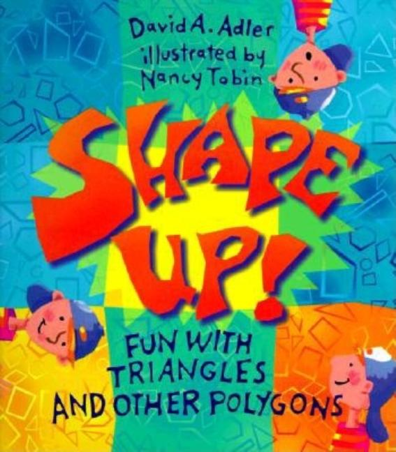 Shape Up!: Fun with Triangles and Other Polygons