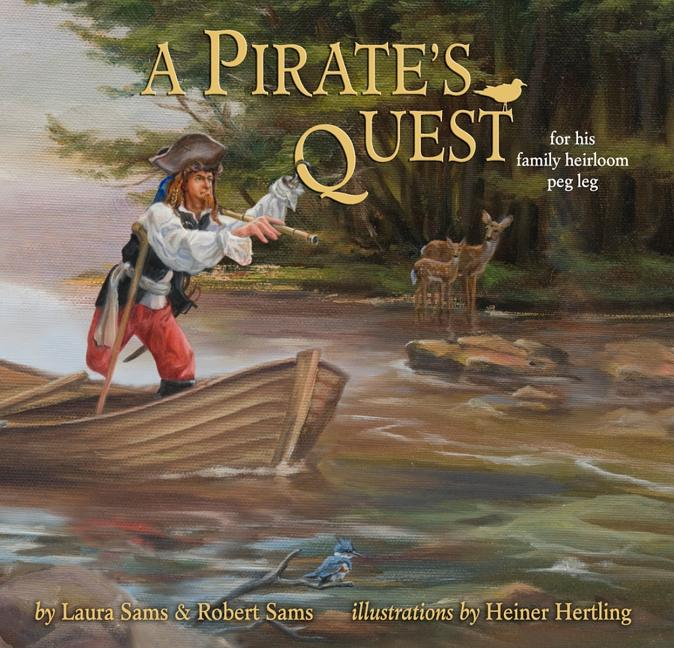 Pirate's Quest, A: For His Family Heirloom Peg Leg