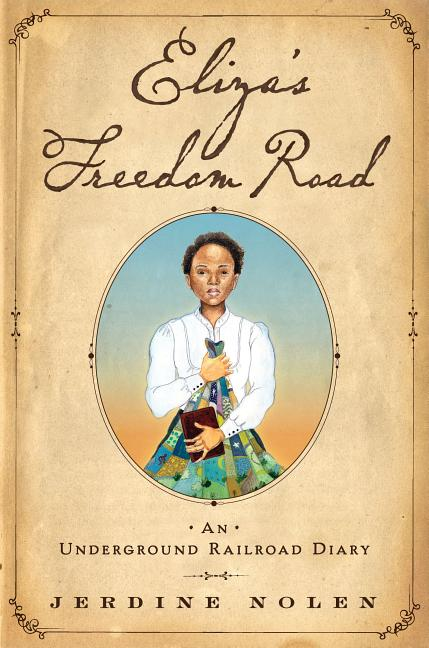 Eliza's Freedom Road: An Underground Railroad Diary