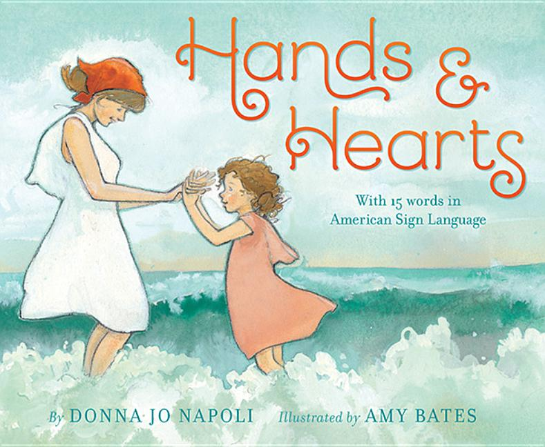 Hands & Hearts: With 15 Words in American Sign Language