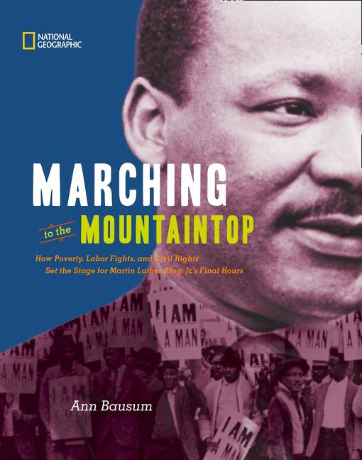 Marching to the Mountaintop: How Poverty, Labor Fights & Civil Rights Set the Stage for MLK Jr.'s Final Hours