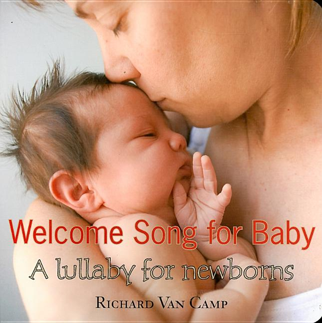 Welcome Song for Baby: A Lullaby for Newborns
