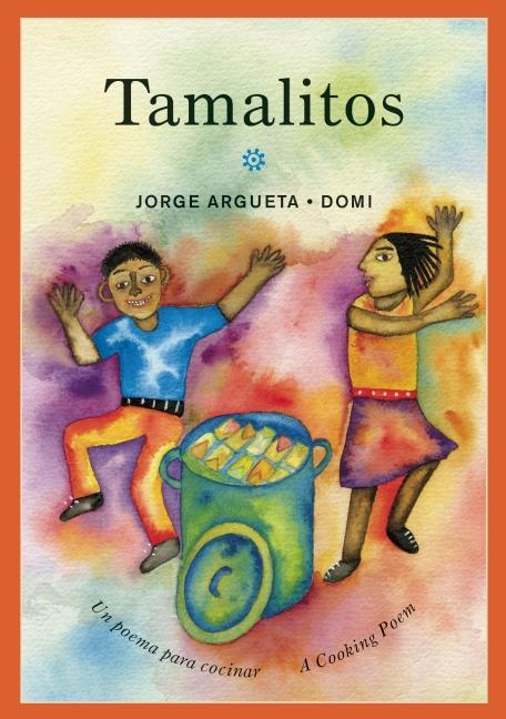 Tamalitos: A Cooking Poem / Un poema para cocinar