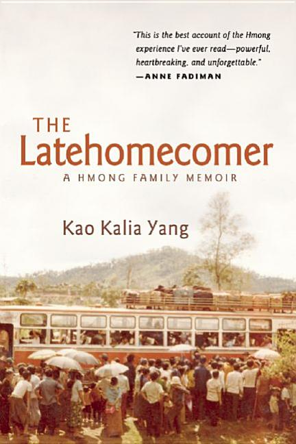Latehomecomer, The: A Hmong Family Memoir