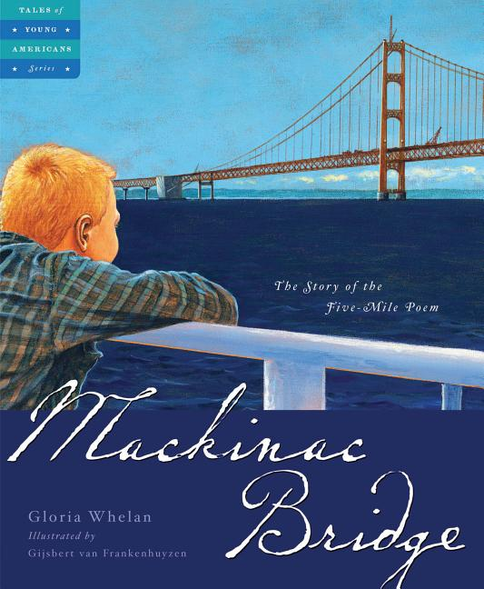 Mackinac Bridge: The Story of the Five-Mile Poem