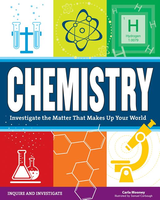 Chemistry: Investigate the Matter That Makes Up Your World