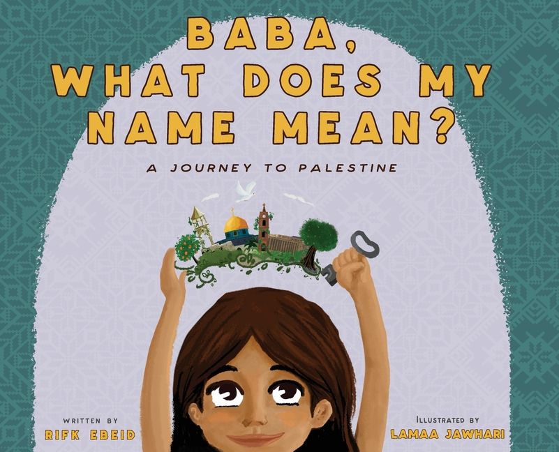 Baba, What Does My Name Mean?: A Journey to Palestine