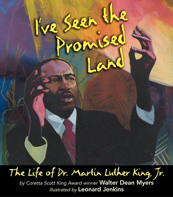 I've Seen the Promised Land: The Life of Dr. Martin Luther King, Jr.