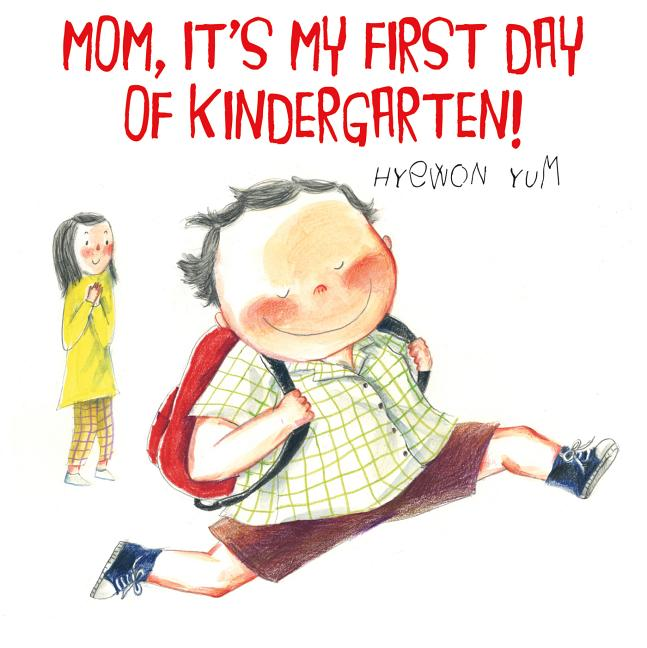 Mom, It's My First Day of Kindergarten!
