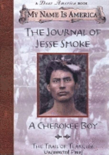 The Journal of Jesse Smoke: A Cherokee Boy, Trail of Tears, 1838