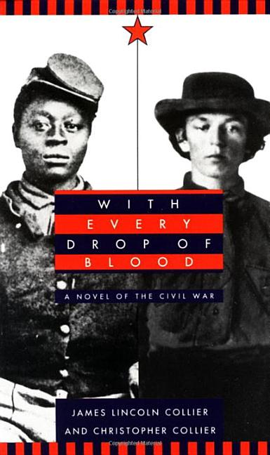 With Every Drop of Blood: A Novel of the Civil War