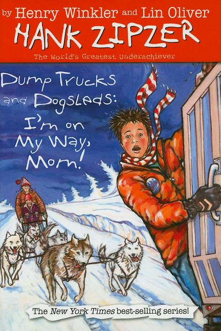 Dump Trucks and Dogsleds: I'm on My Way, Mom!