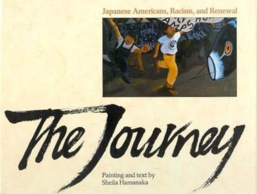 Journey, The: Japanese Americans, Racism and Renewal