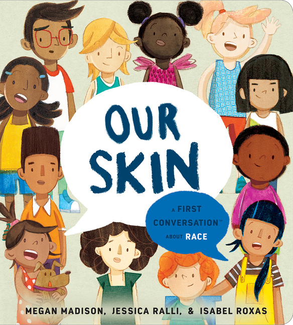 Our Skin: A First Conversation about Race