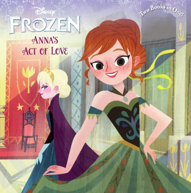 Anna's Act of Love / Elsa's Icy Magic