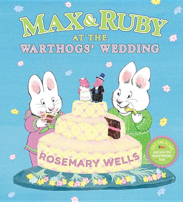 Max & Ruby at the Warthogs' Wedding