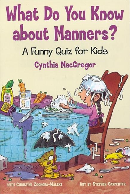 What Do You Know about Manners?: A Funny Quiz for Kids