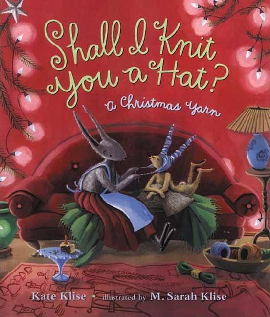 Shall I Knit You a Hat?: A Christmas Yarn