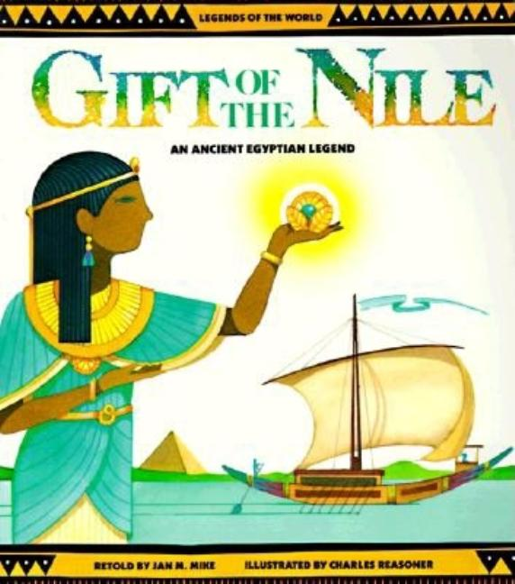 Gift of the Nile: An Ancient Egyptian Legend