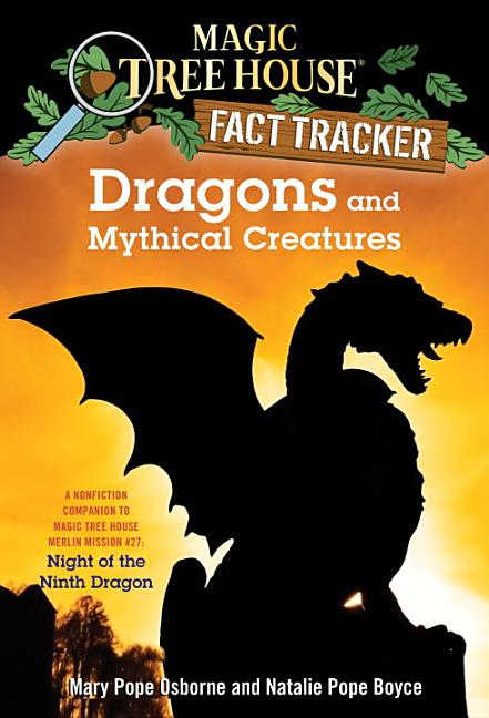Dragons and Mythical Creatures: A Nonfiction Companion to Night of the Ninth Dragon