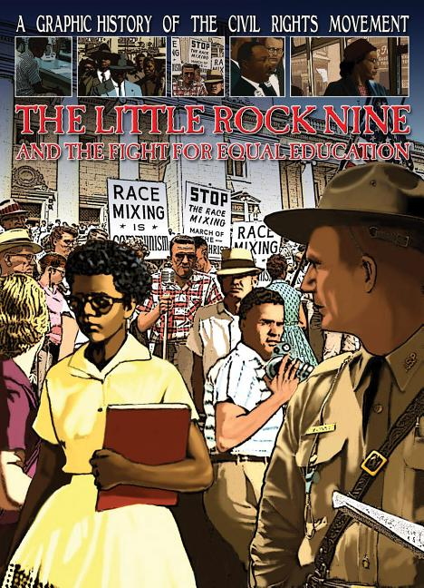 Little Rock Nine and the Fight for Equal Education,The
