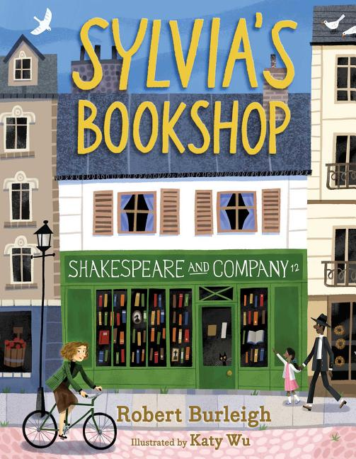 Sylvia's Bookshop: The Story of Paris's Beloved Bookstore and Its Founder (as Told by the Bookstore Itself!)