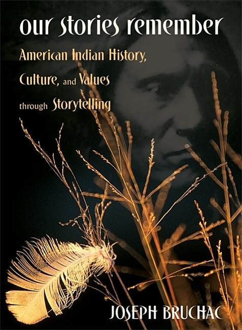 Our Stories Remember: American Indian History, Culture, & Values Through Storytelling